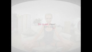 VirtualRealPorn.com - Be quiet slave